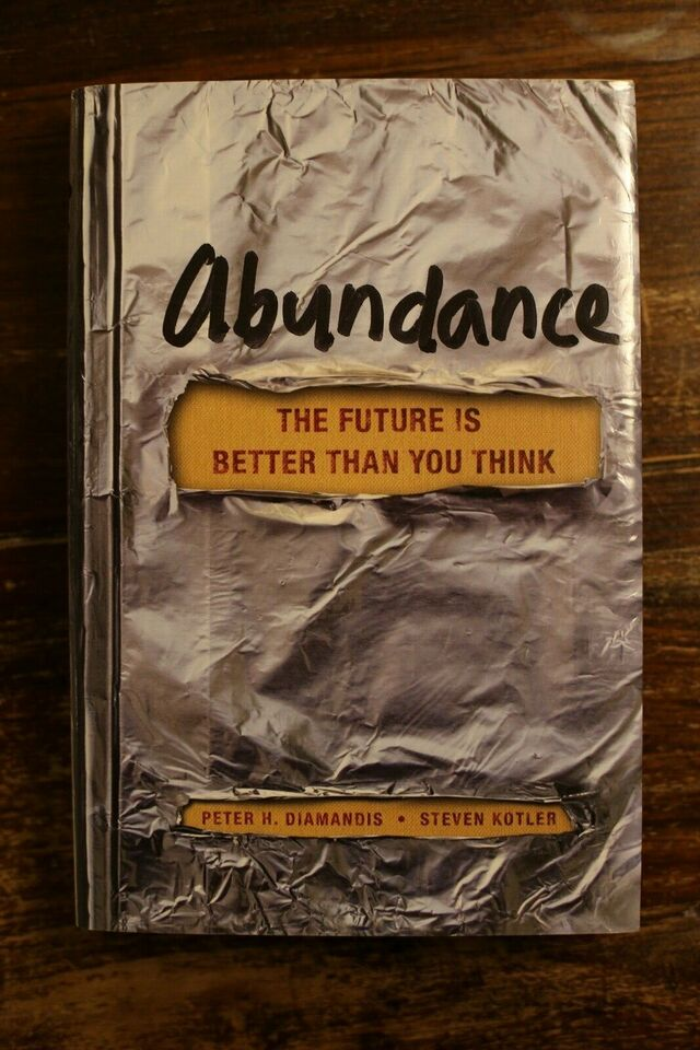 Abundance, The Future Is Better Than You Think - Peter H. Diamandis, Steven Kotler